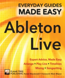 Ableton Live Basics : Expert Advice, Made Easy, Paperback / softback Book