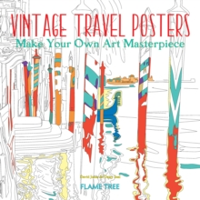 Vintage Travel Posters (Art Colouring Book) : Make Your Own Art Masterpiece, Paperback / softback Book