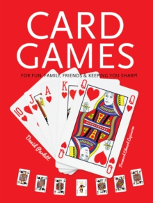 Card Games : Fun, Family, Friends & Keeping You Sharp, Spiral bound Book