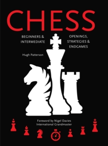 Chess : Beginners & Intermediate; Openings, Strategies & Endgames, Spiral bound Book