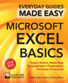 Microsoft Excel Basics (2018 Edition) : Expert Advice, Made Easy, Paperback / softback Book