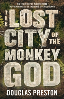 The Lost City of the Monkey God, Paperback / softback Book