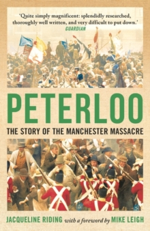 Peterloo : The Story of the Manchester Massacre, Paperback / softback Book