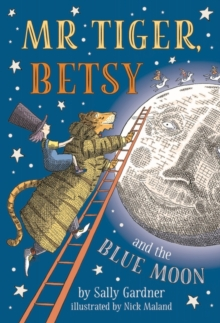 Mr Tiger, Betsy and the Blue Moon, Hardback Book