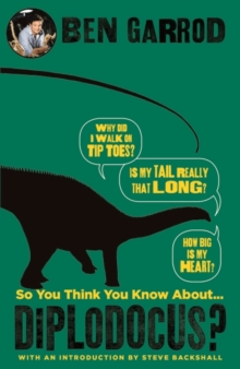 So You Think You Know About Diplodocus?, Hardback Book
