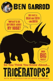 So You Think You Know About Triceratops?, Hardback Book