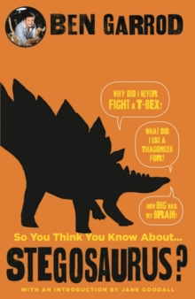 So You Think You Know About Stegosaurus?, Hardback Book