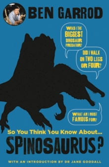 So You Think You Know About Spinosaurus?, Hardback Book