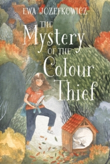 The Mystery of the Colour Thief, Hardback Book