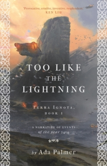 Too Like the Lightning, Hardback Book