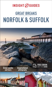 Insight Guides Great Breaks Norfolk & Suffolk (Travel Guide with Free eBook), Paperback / softback Book