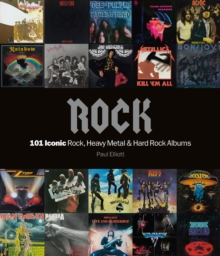 Rock: 101 Iconic Rock, Heavy Metal and Hard Rock Albums, Paperback / softback Book