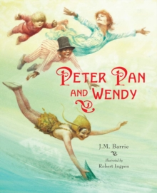 Peter Pan and Wendy (Picture Hardback) : Abridged Edition for Younger Readers, Hardback Book