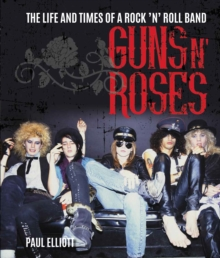 Guns N' Roses : The Life and Times of a Rock 'n' Roll Band (Text only edition), EPUB eBook