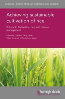 Achieving Sustainable Cultivation of Rice Volume 2 : Cultivation, Pest and Disease Management, Hardback Book