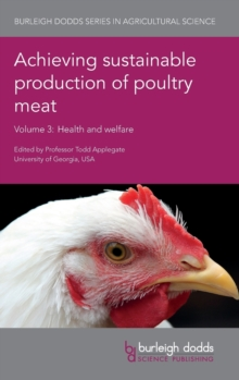 Achieving Sustainable Production of Poultry Meat Volume 3 : Health and Welfare, Hardback Book