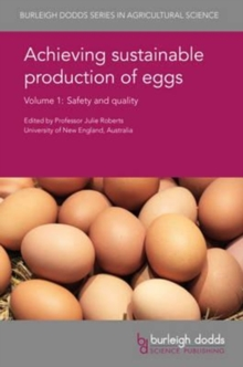 Achieving Sustainable Production of Eggs Volume 1 : Safety and Quality, Hardback Book