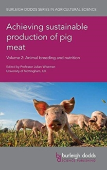 Achieving Sustainable Production of Pig Meat Volume 2 : Animal Breeding and Nutrition, Hardback Book