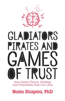 Gladiators, Pirates and Games of Trust, Paperback / softback Book