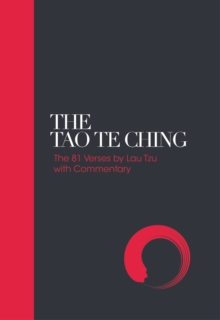 Tao Te Ching - Sacred Texts: 81 Verses by Lao Tzu with Commentary, Hardback Book