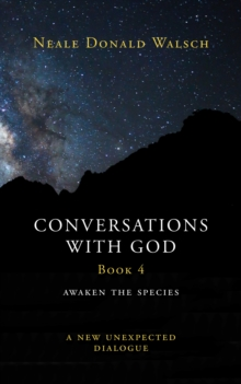 Conversations with God, Book 4, Hardback Book