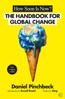 How Soon is Now? : The Handbook for Global Change, Paperback / softback Book
