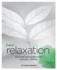 Instant Relaxation : Exercises and Guidance for Everyday Wellness, Paperback / softback Book