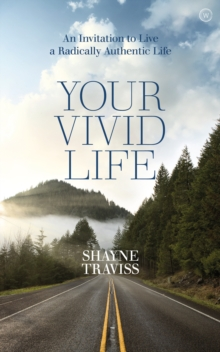 Your Vivid Life : An Invitation to Live a Radically Authentic Life, Paperback / softback Book