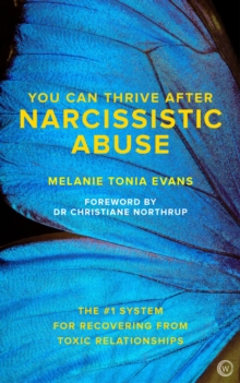 You Can Thrive After Narcissistic Abuse : The #1 System for Recovering from Toxic Relationships, Paperback / softback Book