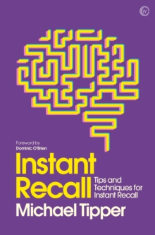 Instant Recall : Tips And Techniques To Master Your Memory, Paperback / softback Book