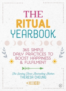 The Ritual Yearbook : 365 Simple Daily Practices to Boost Happiness & Fulfilment, Paperback / softback Book