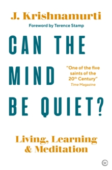 Can The Mind Be Quiet? : Living, Learning and Meditation, Paperback / softback Book