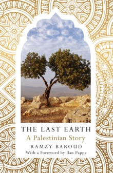 The Last Earth : A Palestinian Story, PDF eBook