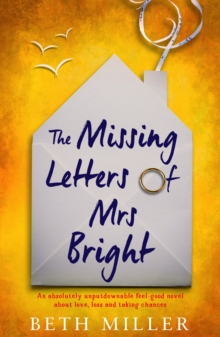 The Missing Letters of Mrs Bright : An absolutely unputdownable feel good novel about love, loss and taking chances, EPUB eBook