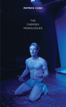 The Chemsex Monologues, Paperback Book