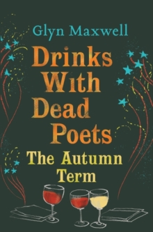 Drinks with Dead Poets : The Autumn Term, Paperback / softback Book
