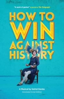 How to Win Against History: Annotated Script Edition, Paperback Book