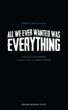 All We Ever Wanted Was Everything, Paperback Book