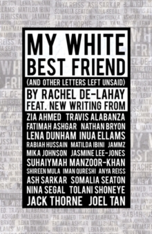 My White Best Friend : (And Other Letters Left Unsaid), Paperback / softback Book