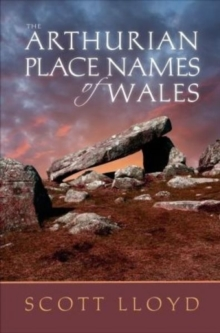The Arthurian Place Names of Wales, Paperback / softback Book