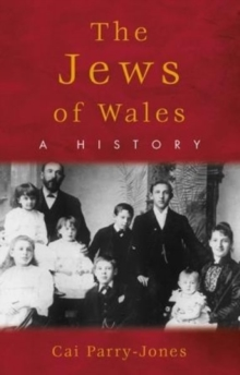 The Jews of Wales : A History, Paperback / softback Book