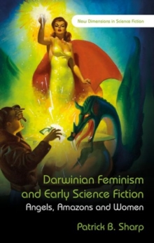 Darwinian Feminism and Early Science Fiction : Angels, Amazons, and Women, Hardback Book