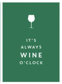 It's Always Wine O'Clock, Hardback Book