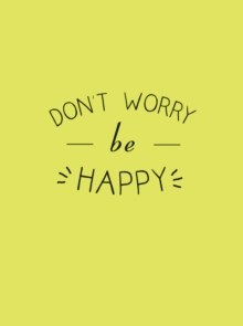 Don't Worry, be Happy, Hardback Book