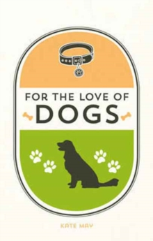 For the Love of Dogs, Hardback Book