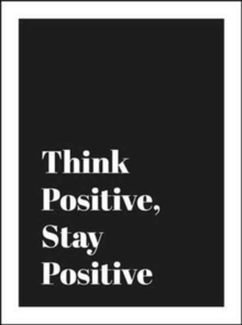 Think Positive, Stay Positive, Hardback Book