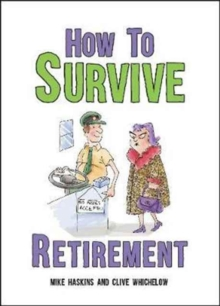 How to Survive Retirement, Hardback Book