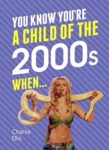 You Know You're a Child of the 2000s When..., Hardback Book