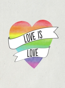Love is Love : Romantic Quotes for Every Lover, Hardback Book