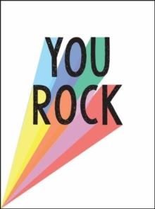 You Rock : Quotes and Statements to Uplift and Encourage, Hardback Book